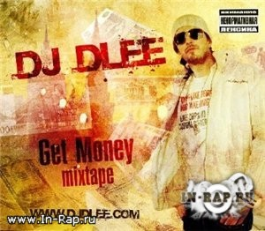 DJ Dlee - Get Money (2009)