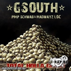 G-South (Pimp Schwab & Madwayz LOC) - Total Holla Coast LP(2009)