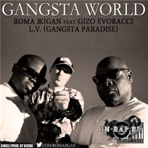Рома Жиган feat. Gizo Evoracci, L.V. - Gangsta World (prod.by Kicha) (2012)