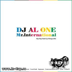 Dj Al One - Mr.International (Mash Up Mixtape) (2012)