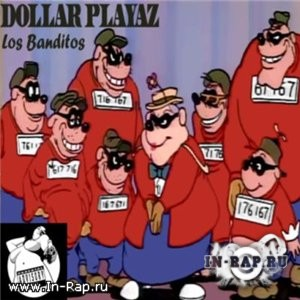 Dollar Playaz - Los Banditos (2011)