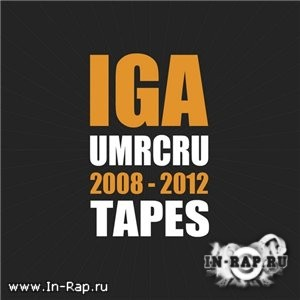 Iga Flow (UMR CRU) - Tapes (2008-2012)