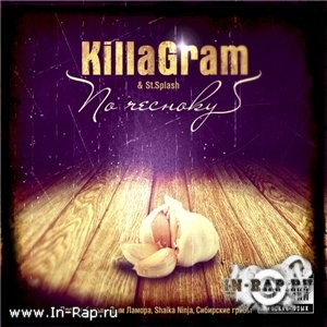 KillaGram - По чесноkу (2012)