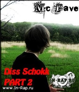 Mc Pavel - Diss Schokk part 2