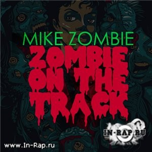 Mike Zombie - Zombie On The Track Instrumentals