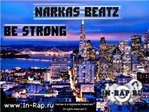 Narkas Beatz - Be Strong