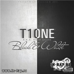 T1One - Black & White (2011)