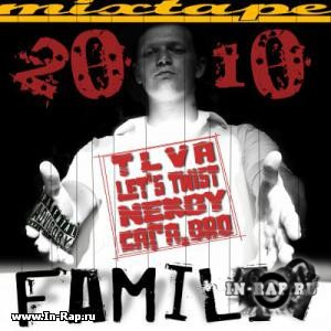 TLVA, Let's Twist, Nekby, Caга.Bro: Familia - Mixtape (2010)