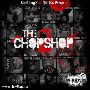 Steel LogiX & Nemisis - The Chop Shop Vol. 2 Instrumentals