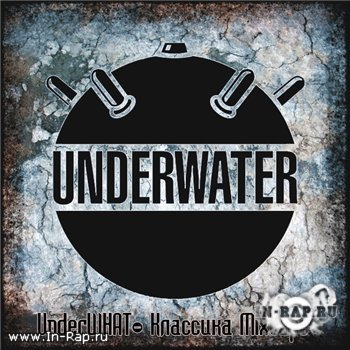 UnderWHAT? - �������� Mixtape Vol 1 (2009)