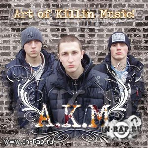 A.K.M. - Art_of Killin Music (2009)