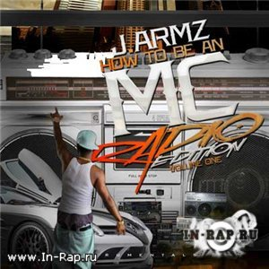 J. Armz - How To Be An MC - Radio Edition Vol. 1