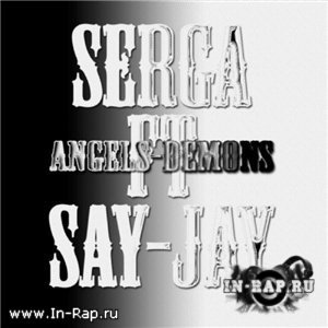 SERGA ft. Say-Jay - Ангелы-Демоны (prod. by SERGA) (2009)