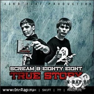 SCREAM & EIGHTY EIGHT - TRUE STORY MIXTAPE (2009)