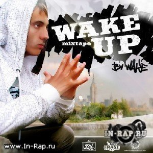 Wake - Wake Up ! (Mixtape) (2010)