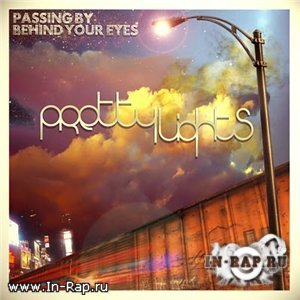Pretty Lights - Passing By Behind Your Eyes [2009]