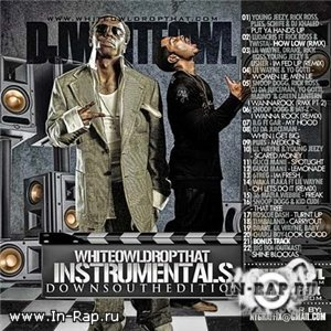 DJ White Owl - Drop That Instrumentals - Down South Edition [2010]