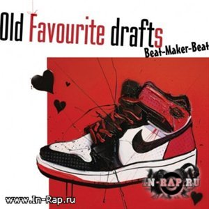 Beat-Maker-Beat - Old Favourite Drafts (2010)