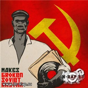 Makes - Broken Soviet Rhythm Instrumentals