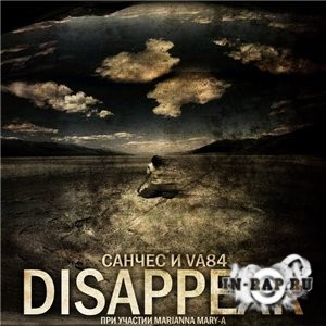 Санчес (828/DOTSFAM) feat. VA84, Marianna Mary-A - Disappear (2013)