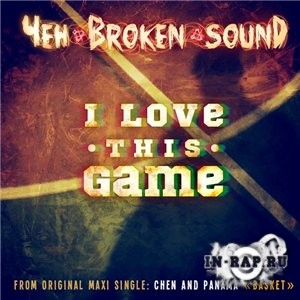 Чен (Broken Sound) & Панама (Бледнолицые Нигга'дяи) - I Love This Game (20 ...
