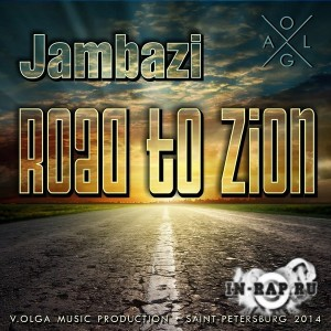 Jambazi – Road to Zion (Prod. by V.Olga) [LQ preview] (2014)