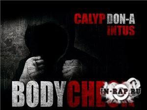 Don-A (Ginex) feat. Calyp & INTUS - Bodycheck (2014)