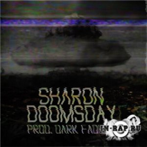 SharOn (Проект Увечье) - Doomsday (prod. by Dark Faders) (2014)