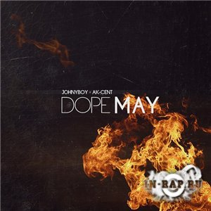 Ak-Cent x Johnyboy - Dope May (2014)