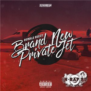 Bumble Beezy - Brand New Private Jet (2016)