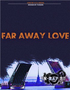 DOM1NO a.k.a Meеno - Far away love (2017)