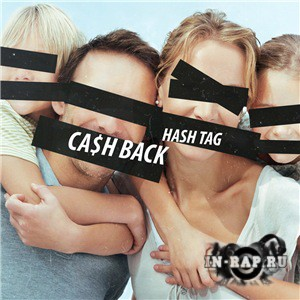 Hash Tag - Ca$h Back (2017)